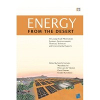 Energy from the Desert: Very Large Scale Photovoltaic Systems: Socio-economic, Financial, Technical and Environmental Aspects