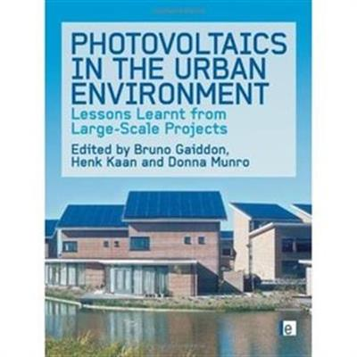 Photovoltaics in the Urban Environment Lessons Learnt from Large Scale Projects